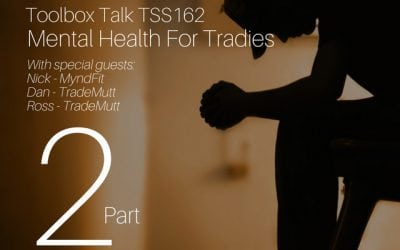 Mental Health For Tradies Podcast Series Part 2