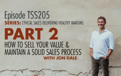 How to sell your value and maintain a solid sales process